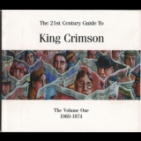 King Crimson - The 21st Century Guide To Vol.one 1969-1974 '2004