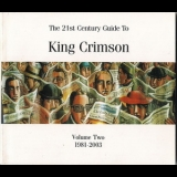 King Crimson - The 21st Century Guide To King Crimson Vol. Two : 1981 - 2003 - In The Studio:1... '2005