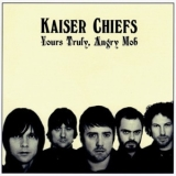 Kaiser Chiefs - Yours Truly, Angry Mob '2007