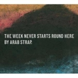 Arab Strap - The Week Never Starts Round Here (2CD) '1996