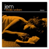 Jem - Finally Woken '2004
