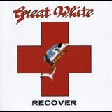 Great White - Recover - Deluxe Edition '2007