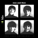 Beatles, The - Now And Then - The lost anthology IV '2009