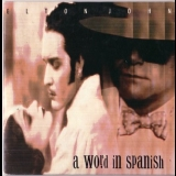 Elton John - A Word In Spanish {CDS} '1988