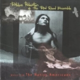 Robbie Robertson & The Red Road Ensemble - Music For The Native Americans '1994