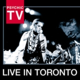 Psychic TV - Live In Toronto '2003