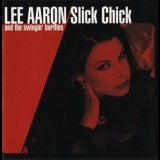 Lee Aaron & The Swingin' Barflies - Slick Chick '2000