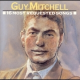 Guy Mitchell - 16 Most Requested Songs '1991