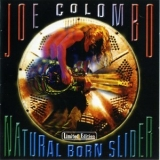 Joe Colombo - Natural Born Slider '2002