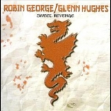 Robin George & Glenn Hughes - Sweet Revenge (1990 Unreleased) '2008