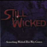 Still Wicked - Something Wicked This Way Comes '1998
