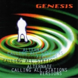 Genesis - Alternate Calling All Stations Versions '1998