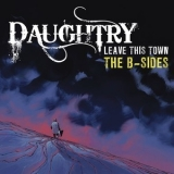 Daughtry - Leave This Town: The B-Sides '2011