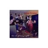Julee Cruise - The Art Of Being A Girl '2002