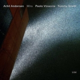 Arild Andersen - Mira  (with Tommy Smith & Paolo Vinaccia) '2013