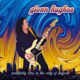 Glenn Hughes - Soulfully Live In The City Of Angels (2CD) '2004