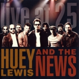 Huey Lewis & The News - Live At 25 '2005