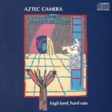 Aztec Camera - High Land, Hard Rain '1983