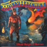 Molly Hatchet - Silent Reign Of Heroes '1998