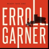 Erroll Garner - Ready Take One '2016