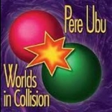 Pere Ubu - Worlds In Collision (promo Ep) '1991