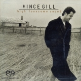 Vince Gill - High Lonesome Sound '1996