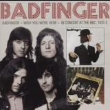 Badfinger - Badfinger / Wish You Were Here '1974