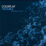 Coldplay - Trouble - Norwegian Live [EP] '2001