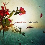 Daughtry - Baptized '2013