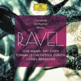 Yuia Wang, Ray Chen, Lionel Bringuier & Tonhalle Orchester Zurich - Ravel: Complete Orchestral Works '2016