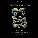 Tiger Lillies, The - Births, Marriages & Deaths '1994