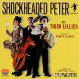 Tiger Lillies, The - Shockheaded Peter '1998