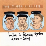 Tiger Lillies, The - Live In Russia 2000-2001 '2002