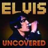 Elvis Presley - Uncovered '2012