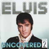 Elvis Presley - Uncovered, Vol. 2 '2013