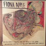 Fiona Apple - The Idler Wheel Is Wiser Than The Driver Of The Screw And Whipping Cords Will Serve… '2012