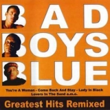 Bad Boys Blue - Greatest Hits Remixed '2005