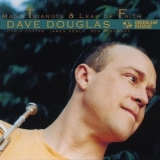 Dave Douglas - Magic Triangle / Leap Of Faith '2012