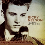 Ricky Nelson - Greatest Love Songs '2008