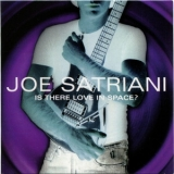 Joe Satriani - Is There Love In Space (2013 Remaster) '2004