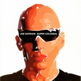 Joe Satriani - Super Colossal (2013 Remaster) '2006