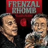 Frenzal Rhomb - We Lived Like Kings '2017
