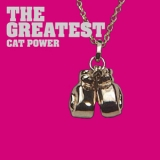 Cat Power - The Greatest '2006