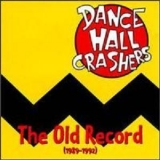 Dance Hall Crashers - The Old Record 1989-1992 '1993