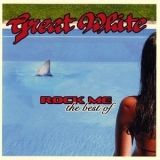 Great White - Rock Me - The Best Of (2012 Remaster) '2006