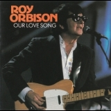 Roy Orbison - Our Love Song '1976