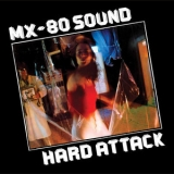 Mx-80 Sound - Hard Attack '1977