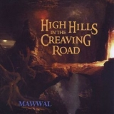 Mawwal - High Hills In The Creaving Road '2012