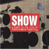 Matchbox Twenty - Show: A Night In The Life Of Matchbox Twenty '2004