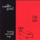 Maudlin Of The Well - Leaving Your Body Map '2001